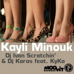 DJ Ivan Scratchin' & DJ Karas feat. Kyka - Kayli Minouk