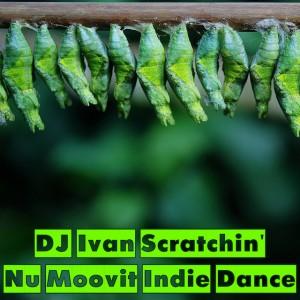 DJ Ivan Scratchin' - Nu Moovit Indie Dance (16.11.2013)