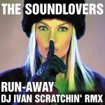 The Soundlovers - Run-Away (DJ Ivan Scratchin' Bootleg)